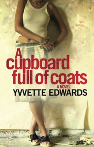 A Cupboard Full of Coats by Yvette Edwards