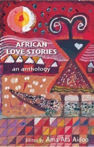 African Love Stories by Ama Ata Aidoo