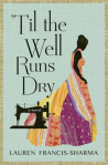 'Til the Well Runs Dry by Lauren Francis-Sharma